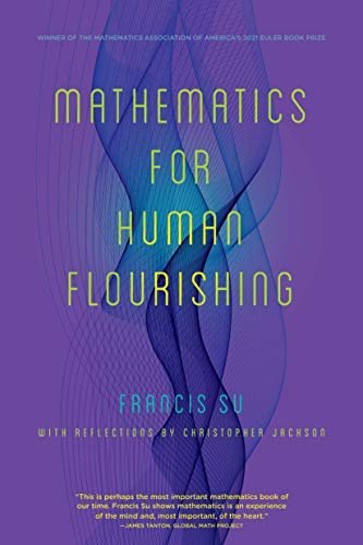 Compare Textbook Prices for Mathematics for Human Flourishing  ISBN 9780300258516 by Su, Francis,Jackson, Christopher