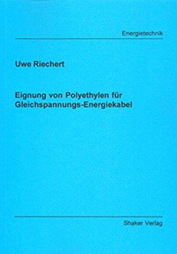 Eignung von Polyethylen für Gleichspannungs-Energiekabel (Berichte aus der Energietechnik)