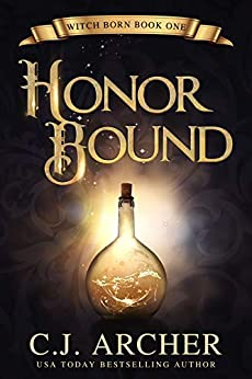 Honor Bound (Witch Born Book 1) by [C.J. Archer]