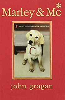 Marley & Me Illustrated Edition: Life and Love with the World's Worst Dog Ill edition by Grogan, John (2006) Hardcover