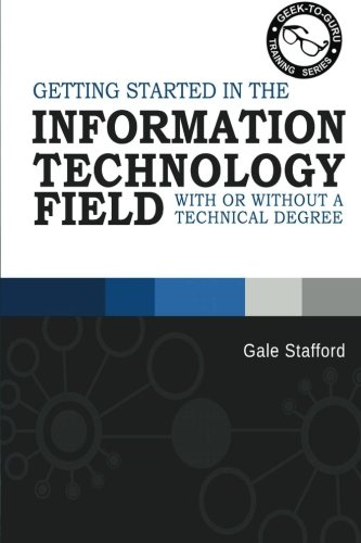 Compare Textbook Prices for Getting Started in the Information Technology Field: With or Without a Technical Degree  ISBN 9781620959718 by Stafford, Gale R