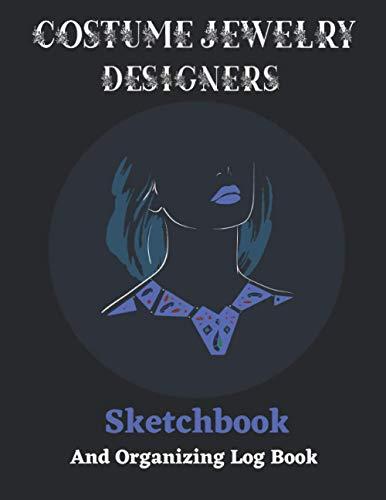 Costume Jewelry Designers Sketchbook: Jewelry Maker's Organizing Log B