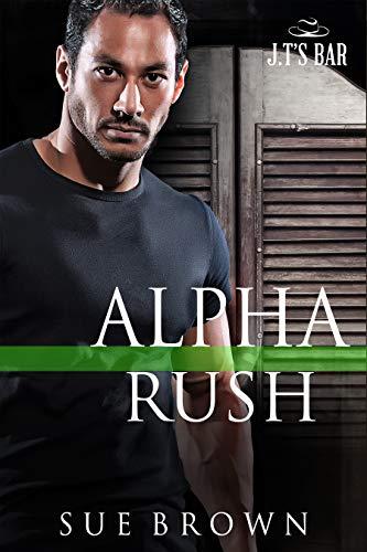 Alpha Rush: an LGBT action/adventure romance (J.T's Bar Book 7)