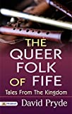 The Queer Folk of Fife: Tales from the Kingdom (English Edition)
