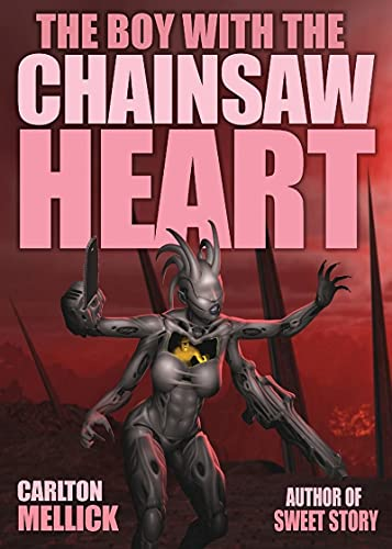 The Boy with the Chainsaw Heart (English Edition)