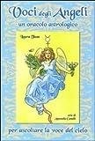 Voci degli angeli. Un oracolo astrologico. Con 80 carte. Ediz. illustrata
