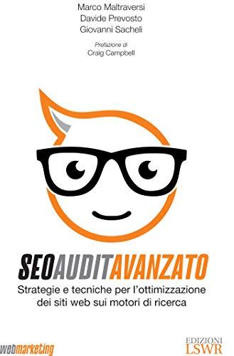 Seo Audit Avanzato: Strategie e tecniche di ottimizzazione dei siti web sui motori di ricerca