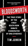 Bloodsworth: The True Story of One Man's Triumph over Injustice (Shannon Ravenel Books (Paperback)) - Tim Junkin