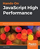 Hands-On JavaScript High Performance: Build faster web apps using Node.js, Svelte.js, and WebAssembly