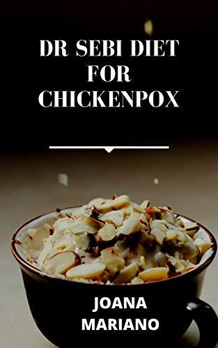 Dr Sebi Diet For Chickenpox (English Edition)