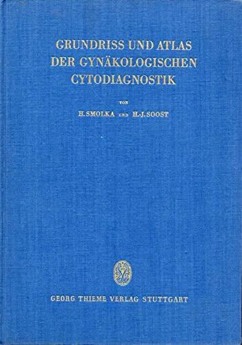 Grunriss und Atlas der Gynäkologischen Cytodiagnostik