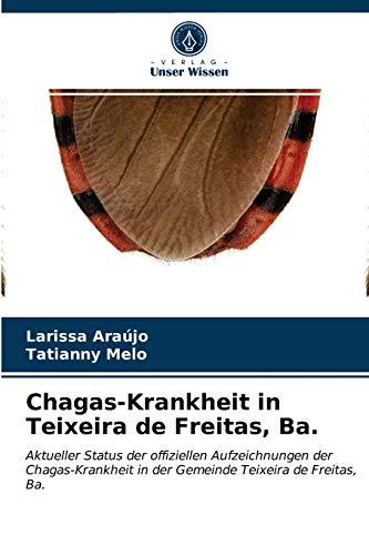 Chagas-Krankheit in Teixeira de Freitas, Ba.: Aktueller Status der offiziellen Aufzeichnungen der Chagas-Krankheit in der Gemeinde Teixeira de Freitas, Ba.