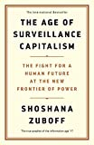 The Age of Surveillance Capitalism. The Fight for a Human Future at the New Frontier of Power: The...