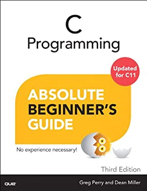 C Programming Absolute Beginner's Guide: C Progr Absol Begin Guide
