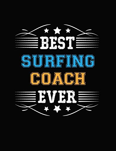 Best Surfing Coach Ever: Blank Line Coach Appreciation Notebook (8.5 x 11 - 110 pages)