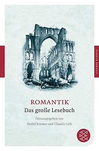Romantik: Das große Lesebuch (Fischer Klassik)