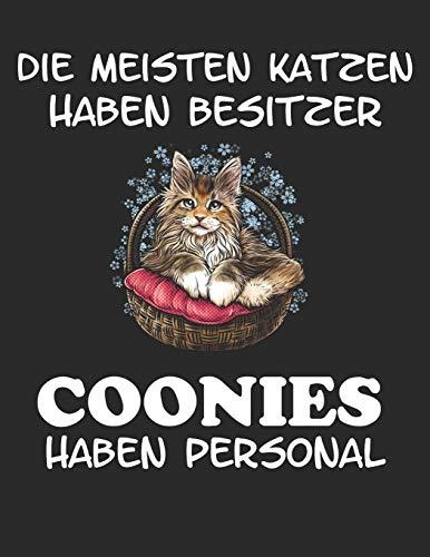 Die Meisten Katzen haben Besitzer Coonies haben Personal: Notizbuch A4 Liniert Tagebuch Lustig Geschenk Journal Buch Katze Maine Coon Kätzchen
