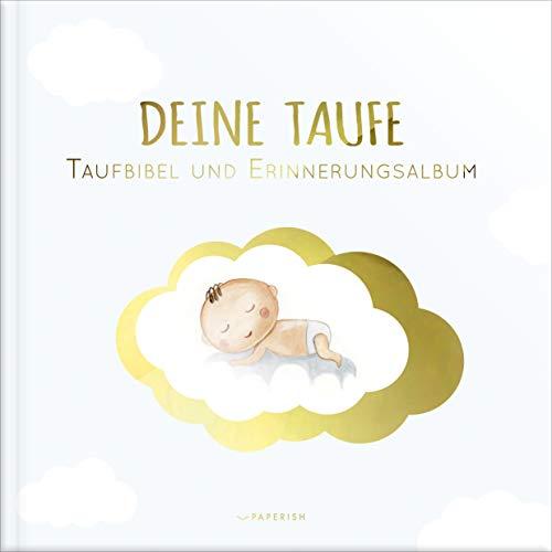 DEINE TAUFE: Taufbibel und Erinnerungsalbum - ein bezauberndes Geschenk zur Geburt und Taufe (PAPERISH® Geschenkebücher) (PAPERISH Geschenkbuch)