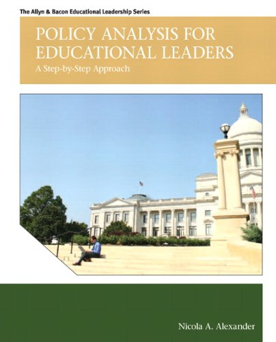 Compare Textbook Prices for Policy Analysis for Educational Leaders: A Step-by-Step Approach Allyn & Bacon Educational Leadership 1 Edition ISBN 9780137016006 by Alexander, Nicola A.