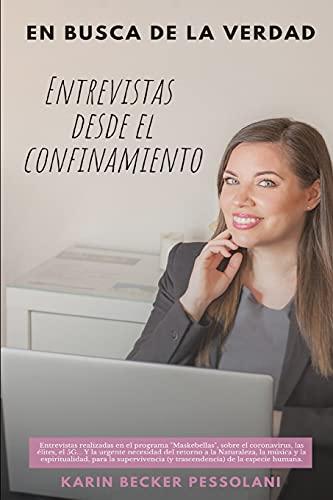 ENTREVISTAS DESDE EL CONFINAMIENTO: EN BUSCA DE LA VERDAD