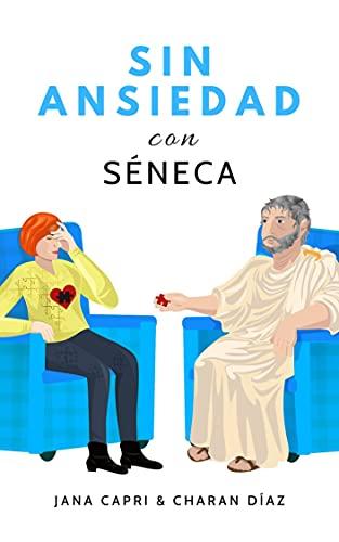 Sin ansiedad con SÉNECA de Jana Capri y Charan Díaz