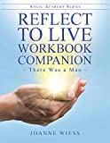 Reflect to Live Workbook Companion: There Was a Man (Angel Academy) (English Edition)