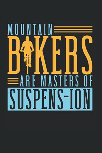 Mountain Bikers Are Master Of Suspens-Ion: Canoe Kayak Notebook lined in 6x9 ideal for Mountain Biker