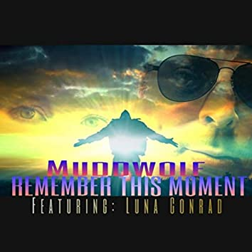 Remember This Moment (feat. Luna Conrad)