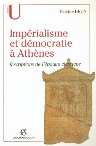 Impérialisme et démocratie à Athènes : Inscriptions de l'époque classique (Histoire)