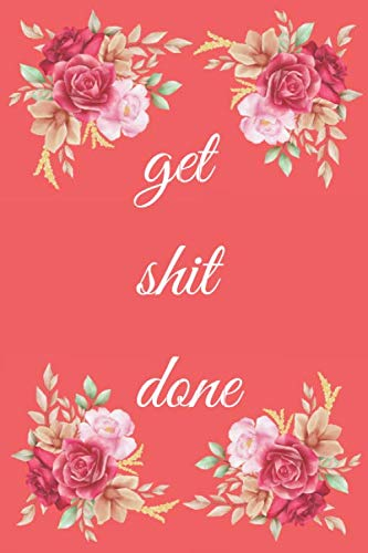 Get Shit Don: : Pretty Bullet Planner and Notebook to Organize Your Life, Month Daily Weekly Monthly Planner, Organizer, Habit Tracking and Plan Your Day