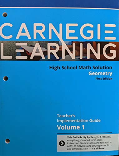 Carnegie Learning High School Math Solution: Geometry, First Edition, Teacher's Implementation Guide, Volume 1, c. 2018, 9781609725693, 1609725697 -  Carnegie Learning, Inc.