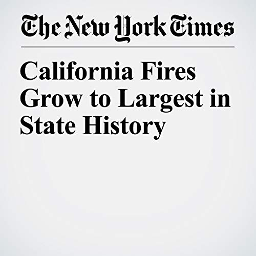 California Fires Grow to Largest in State History copertina