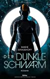 Der dunkle Schwarm: Roman von Marie Graßhoff