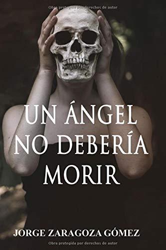 Un ángel no debería morir: (novela negra adictiva ambientada en Alicante)