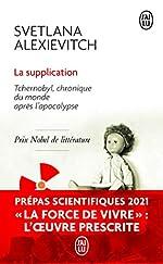 La supplication - Tchernobyl, chronique du monde après l'apocalypse - Prépas scientifiques 2020-2021 de Svetlana Alexievitch