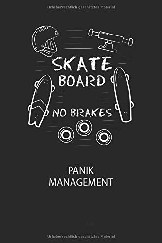 SKATEBOARD NO BRAKES - Panik Management: Arbeitsbuch, um seine Angst oder Panik zu verstehen und in den Griff zu bekommen.