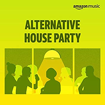 Alternative House Party