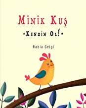 "Minik Kus ""Kendin Ol!"" (Turkish Edition)"