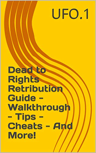 Dead to Rights Retribution Guide - Walkthrough - Tips - Cheats - And More! (English Edition)