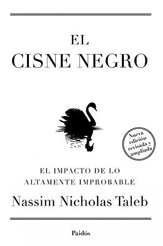 El cisne negro. Nueva edición ampliada y revisada: El impacto de lo altamente improbable (Transiciones)