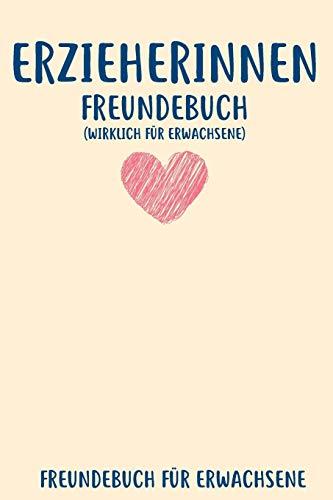 Erzieherinnen Freundebuch Für Erwachsene: Freundebuch Erwachsene Freundschaft Geschenke für Beste Freunde Lustig Freundschaftsbuch für mehr als 30 Freunde DIN A5