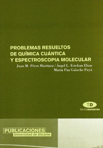 Problemas resueltos de química cuántica y espectroscopia molecular (Textos docentes)