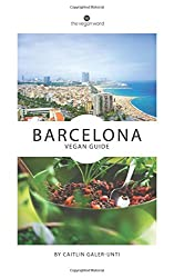 Vegan books to read if you're going to Spain: Barcelona Vegan Guide by Caitlin Galer-Unti