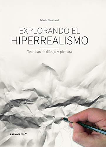 Explorando el hiperrealismo. Técnicas de dibujo y pintura