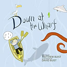 Down at the Wharf by [Matthew Buist, David Buist]