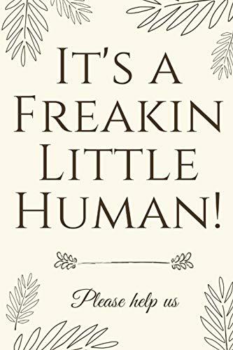 It's A Freakin Little Human!: Hilarious & Unique Baby Shower Guest Book