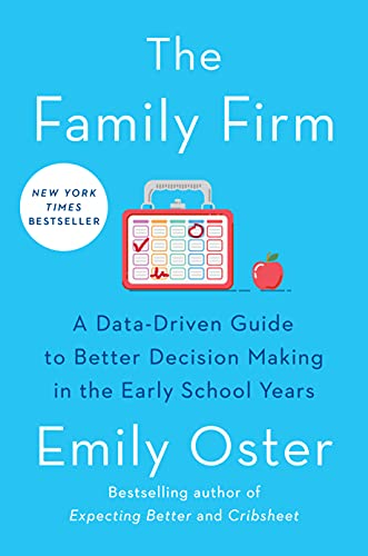 The Family Firm: A Data-Driven Guide to Better Decision Making in the Early School Years (The...