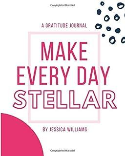 Make Every Day Stellar: A 31 Day Gratitude Journal