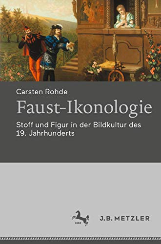 Faust-Ikonologie: Stoff und Figur in der Bildkultur des 19. Jahrhunderts