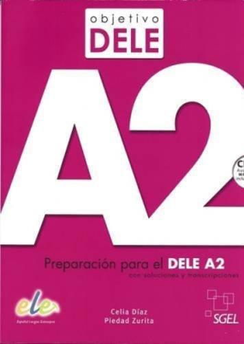 Objetivo DELE A2: Preparacion para el DELE A2 con Soluciones y Transcripciones